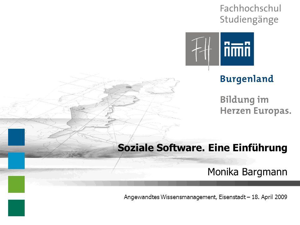 Angewandtes Wissensmanagement, Eisenstadt – 18. April 2009 Soziale Software.