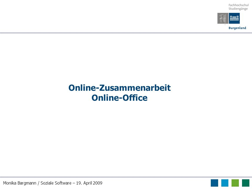 Monika Bargmann / Soziale Software – 19. April 2009 Online-Zusammenarbeit Online-Office