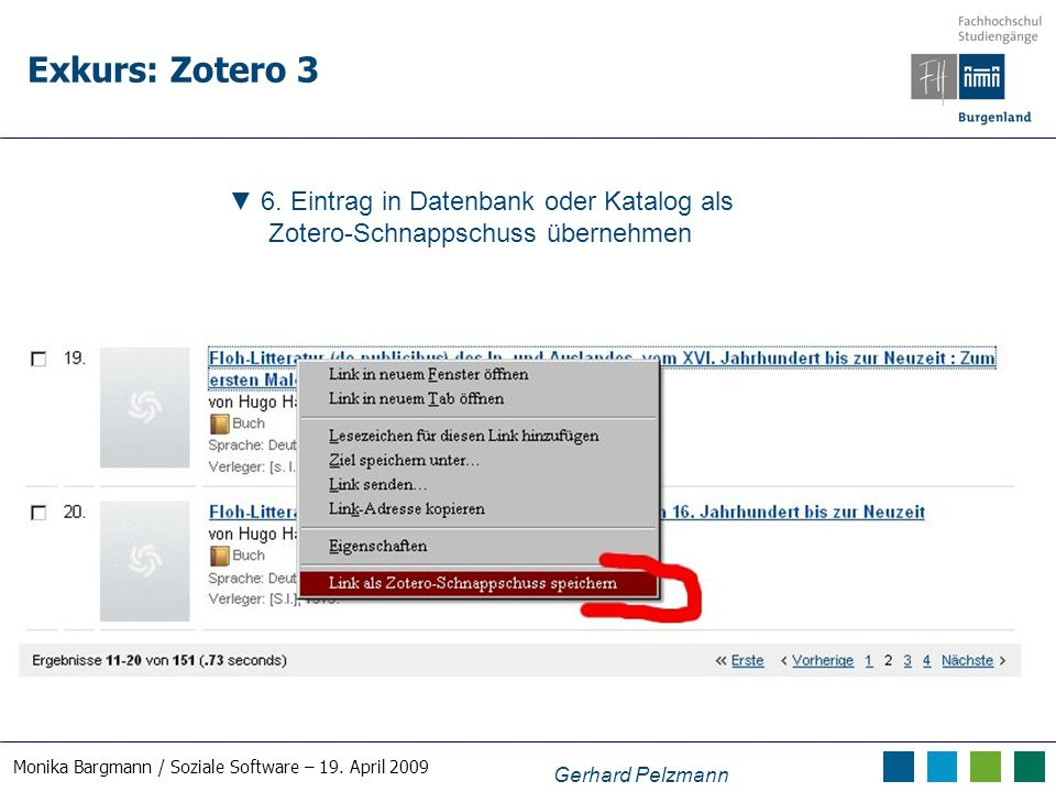 Monika Bargmann / Soziale Software – 19. April 2009 Exkurs: Zotero 3 Gerhard Pelzmann 6.