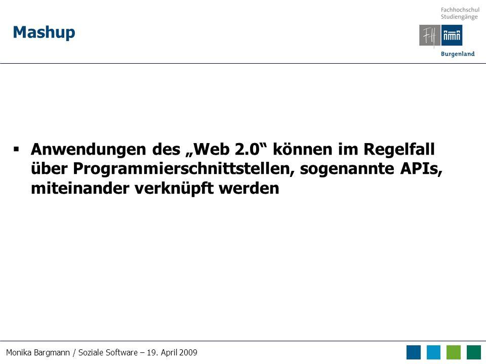 Monika Bargmann / Soziale Software – 19. April 2009 Mashup – Beispiel: Youtube / Facebook / Blogger