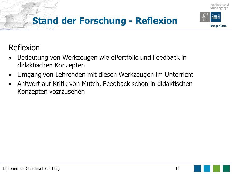 Diplomarbeit Christina Frotschnig 11 Stand der Forschung - Reflexion Reflexion Bedeutung von Werkzeugen wie ePortfolio und Feedback in didaktischen Ko