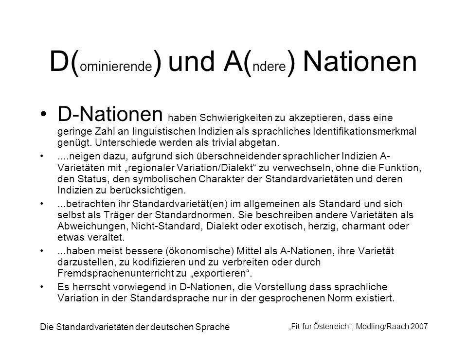 Die Standardvarietäten der deutschen Sprache Fit für Österreich, Mödling/Raach 2007 D( ominierende ) und A( ndere ) Nationen D-Nationen haben Schwieri