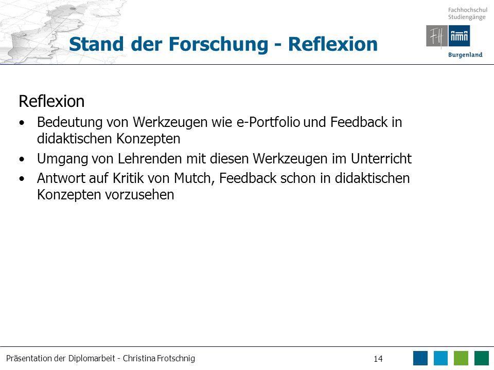 Präsentation der Diplomarbeit - Christina Frotschnig 14 Stand der Forschung - Reflexion Reflexion Bedeutung von Werkzeugen wie e-Portfolio und Feedbac