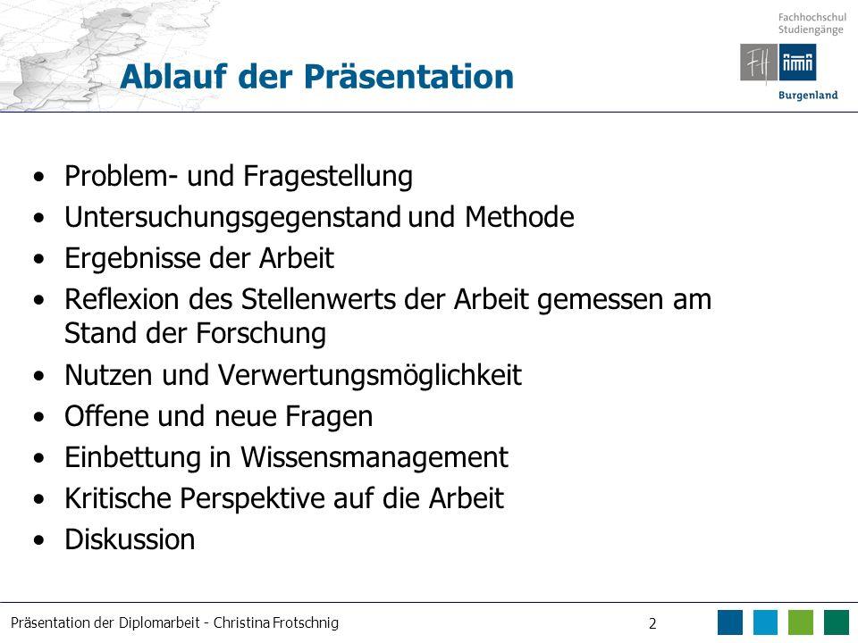 Präsentation der Diplomarbeit - Christina Frotschnig 13 Stand der Forschung Werkzeuge (Feedback, (e)Portfolio, Weblog) empirische Erhebungen zu Feedback (Miller et al.
