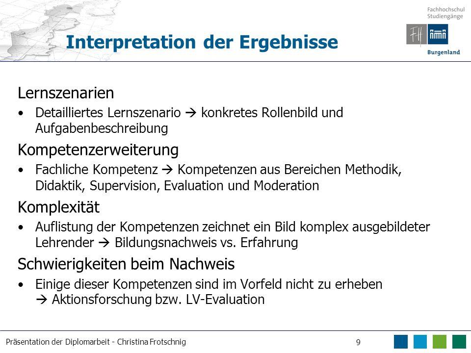 Präsentation der Diplomarbeit - Christina Frotschnig 10 Stand der Forschung Lehre und Lernumgebungen Kompetenzen der Lehrenden Werkzeuge (Feedback, (e)Portfolio, Weblog)