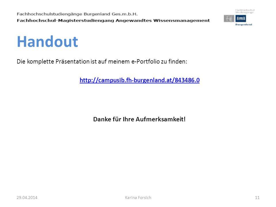 Die komplette Präsentation ist auf meinem e-Portfolio zu finden: http://campusib.fh-burgenland.at/843486.0 Danke für Ihre Aufmerksamkeit! 29.04.201411
