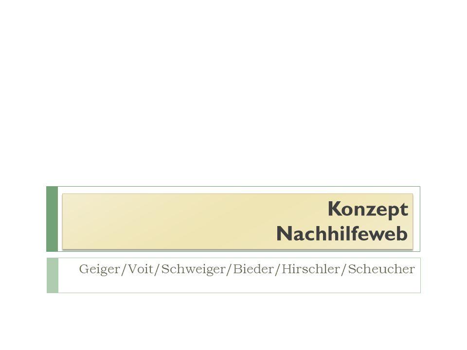 Konzept Nachhilfeweb Geiger/Voit/Schweiger/Bieder/Hirschler/Scheucher