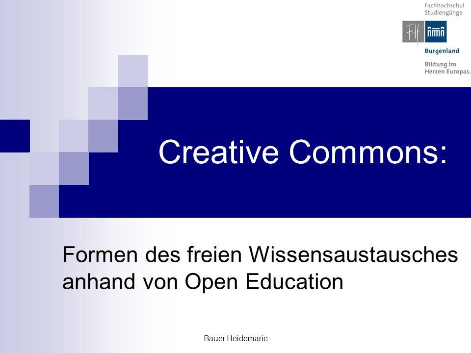 Bauer Heidemarie Creative Commons: Formen des freien Wissensaustausches anhand von Open Education