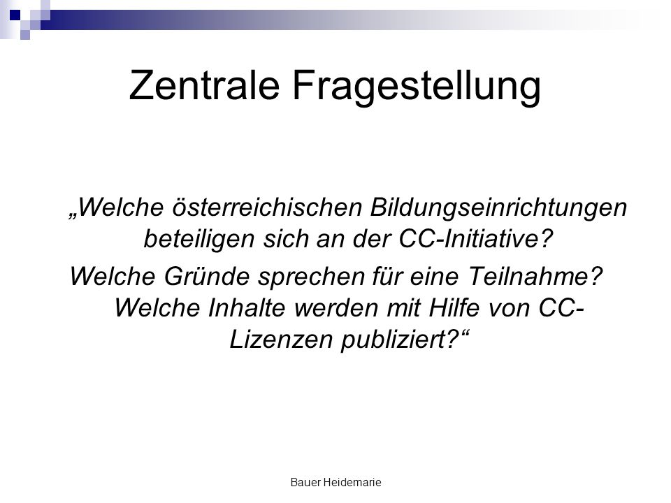 Bauer Heidemarie Zentrale Fragestellung Welche österreichischen Bildungseinrichtungen beteiligen sich an der CC-Initiative.