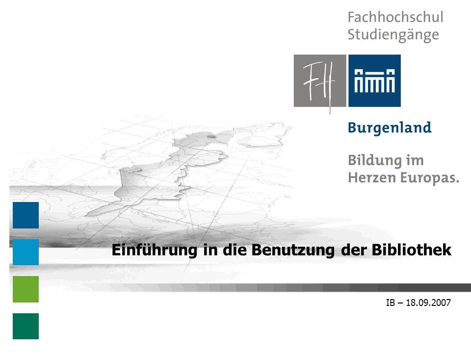 IB – 18.09.2007 Einführung in die Benutzung der Bibliothek