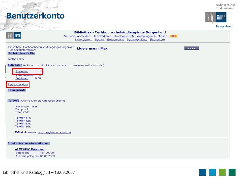 Bibliothek und Katalog / IB – 18.09.2007 Benutzerkonto