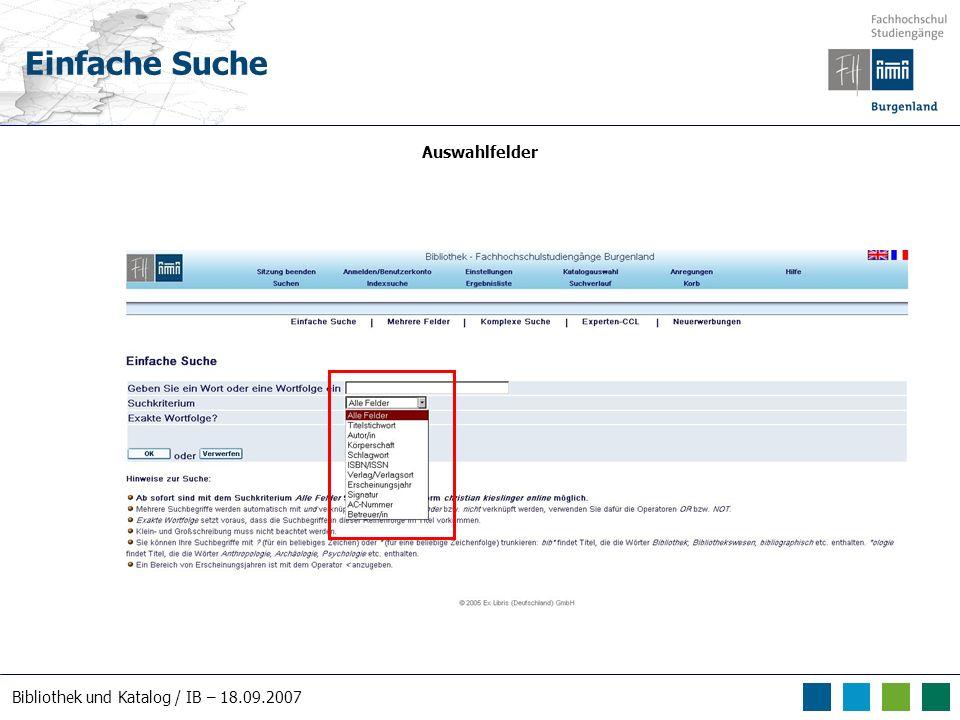 Bibliothek und Katalog / IB – 18.09.2007 Einfache Suche Auswahlfelder