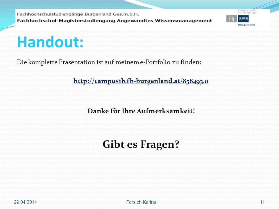 Die komplette Präsentation ist auf meinem e-Portfolio zu finden: http://campusib.fh-burgenland.at/858493.0 Danke für Ihre Aufmerksamkeit! Gibt es Frag