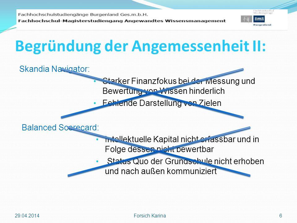 Begründung der Angemessenheit II: 29.04.2014 Forsich Karina 6 Balanced Scorecard: Intellektuelle Kapital nicht erfassbar und in Folge dessen nicht bew