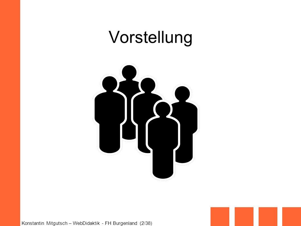 Konstantin Mitgutsch – WebDidaktik - FH Burgenland (2/38) Vorstellung