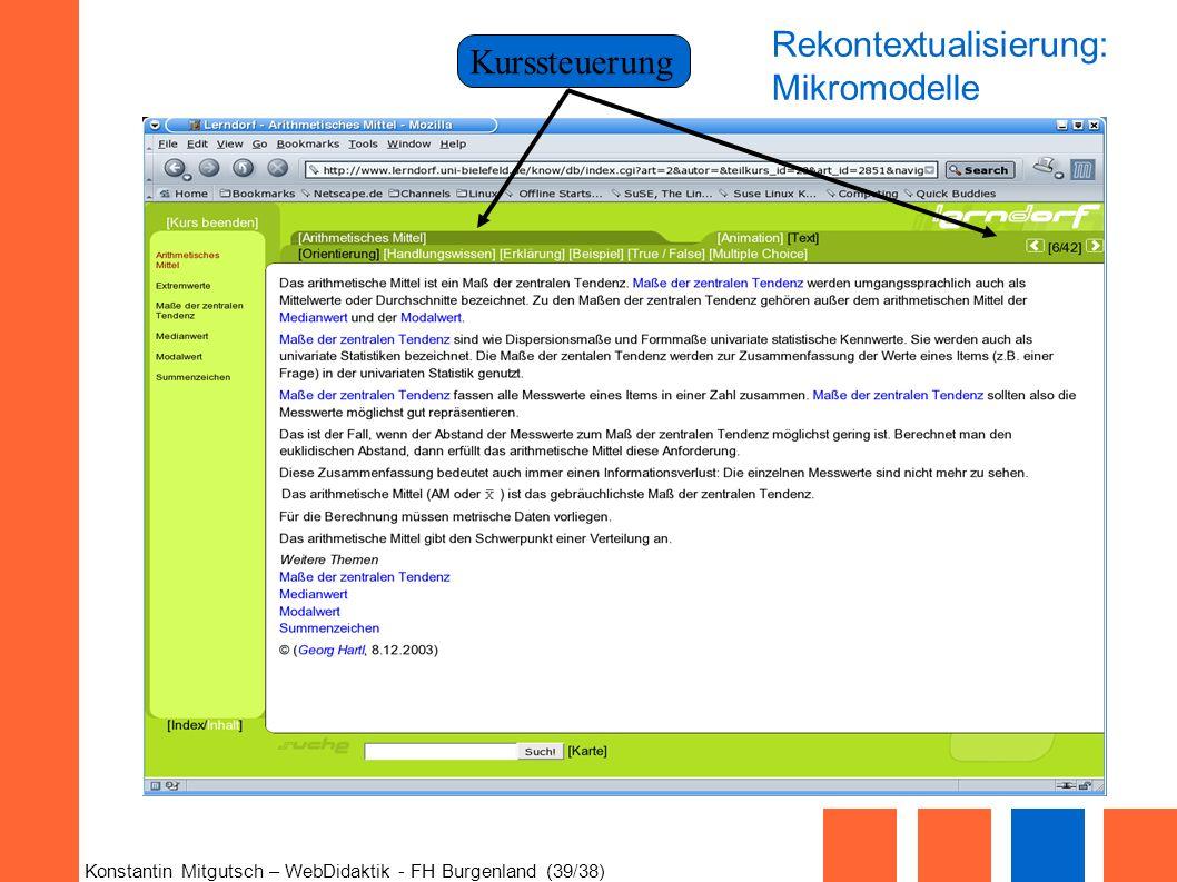Konstantin Mitgutsch – WebDidaktik - FH Burgenland (39/38) Rekontextualisierung: Mikromodelle Kurssteuerung