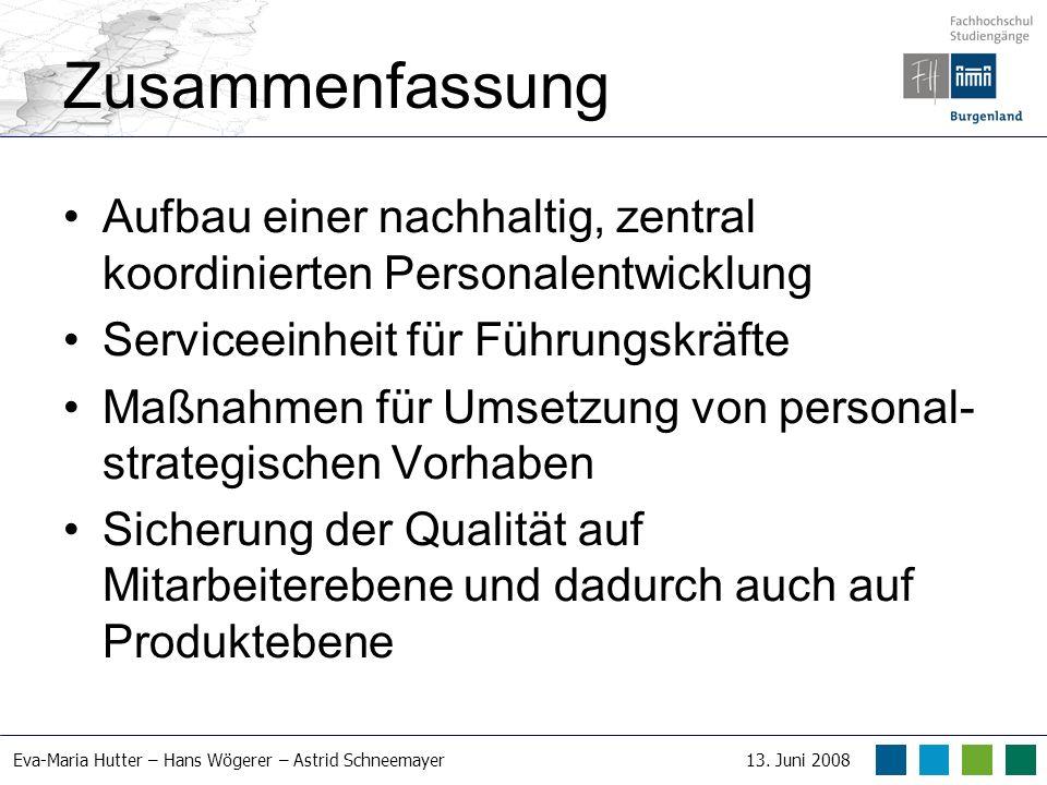 Eva-Maria Hutter – Hans Wögerer – Astrid Schneemayer13. Juni 2008 Zusammenfassung Aufbau einer nachhaltig, zentral koordinierten Personalentwicklung S