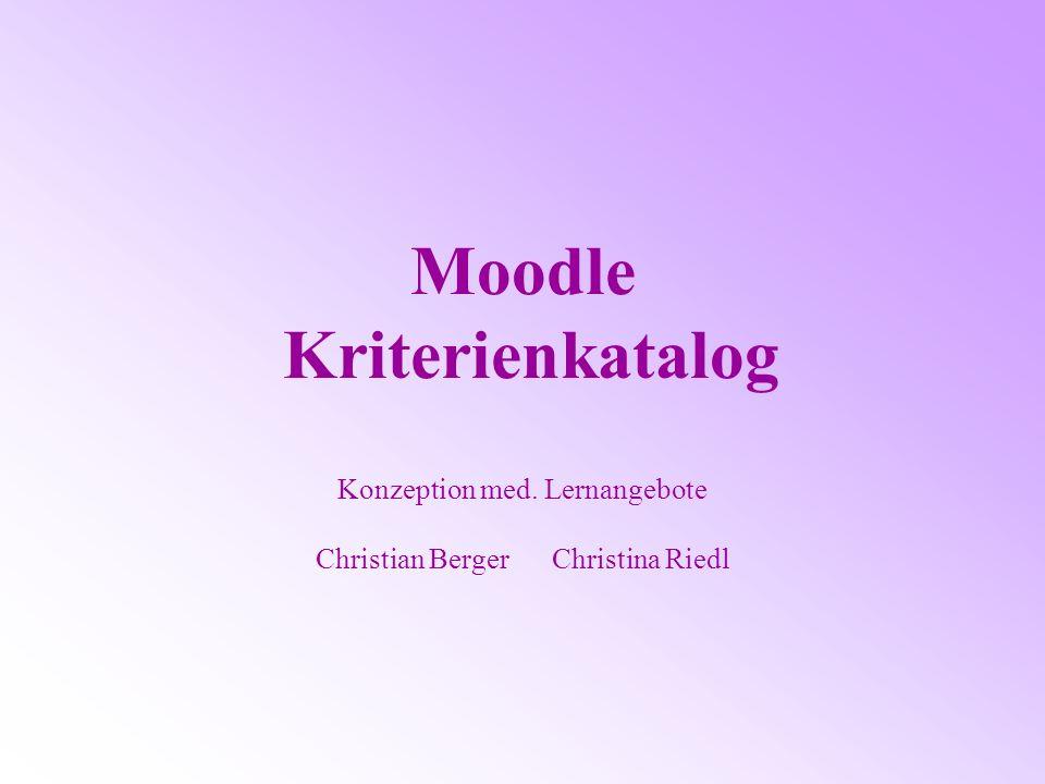 Moodle Kriterienkatalog Konzeption med. Lernangebote Christian Berger Christina Riedl