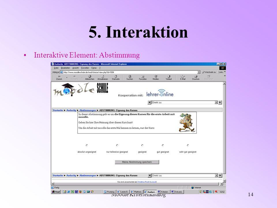 Moodle Kriterienkatalog14 5. Interaktion Interaktive Element: Abstimmung