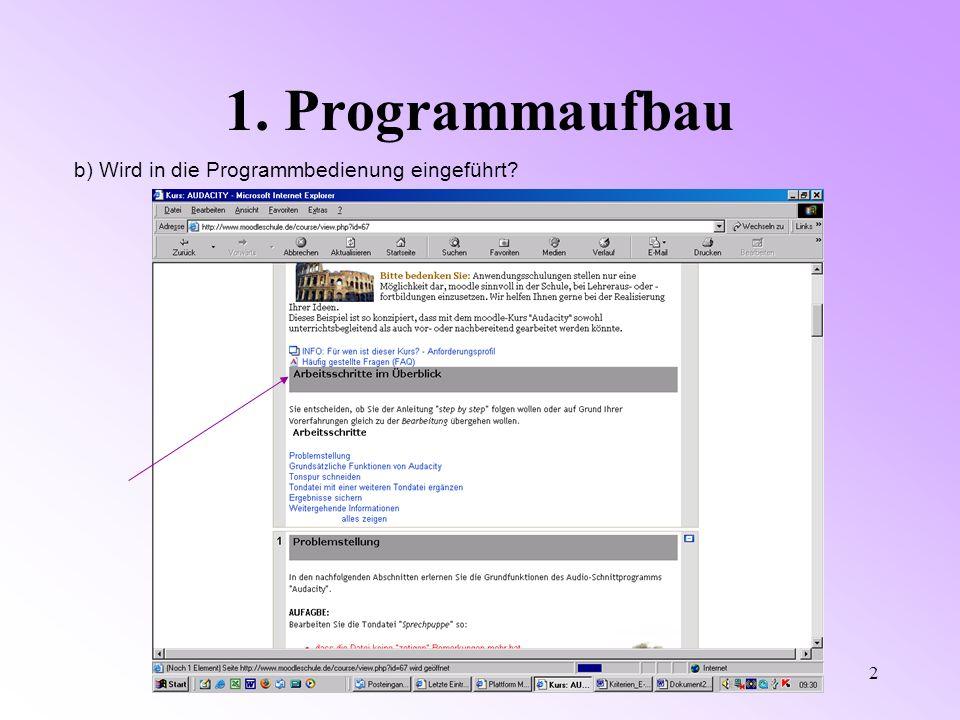 Moodle Kriterienkatalog2 1. Programmaufbau b) Wird in die Programmbedienung eingeführt