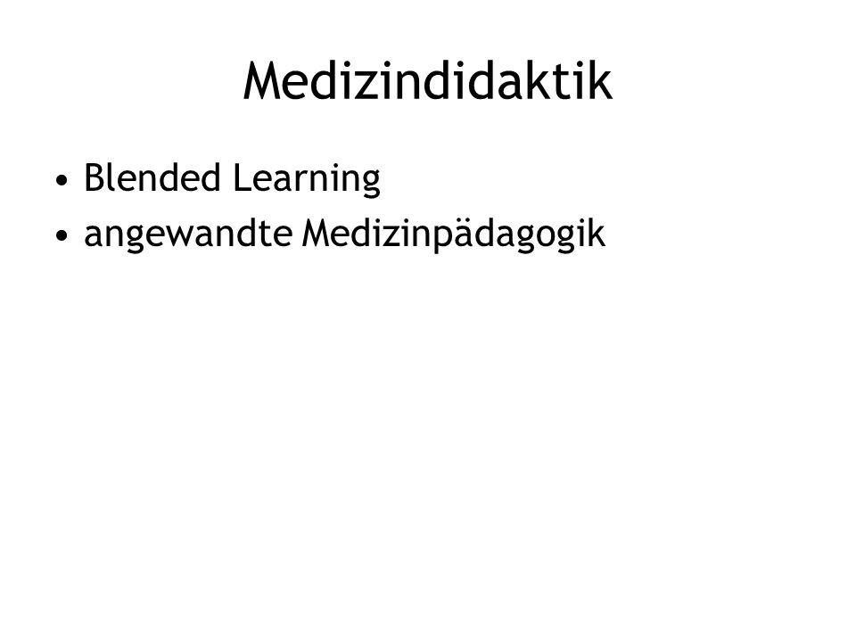 Medizindidaktik Blended Learning angewandte Medizinpädagogik