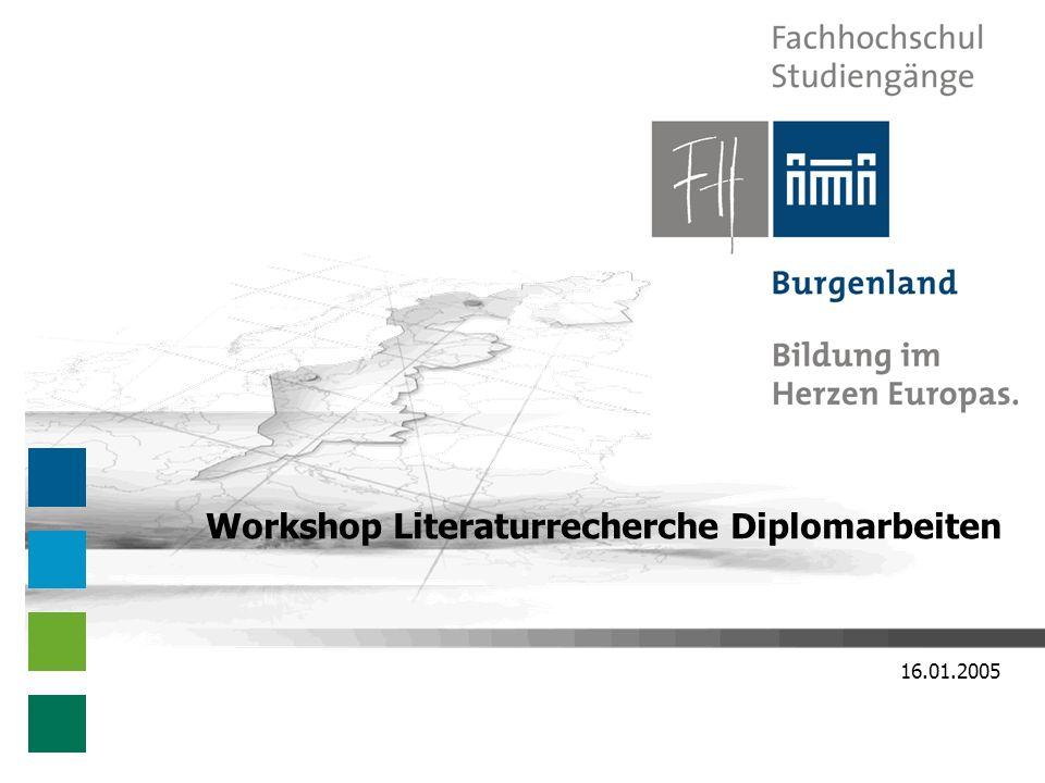 16.01.2005 Workshop Literaturrecherche Diplomarbeiten