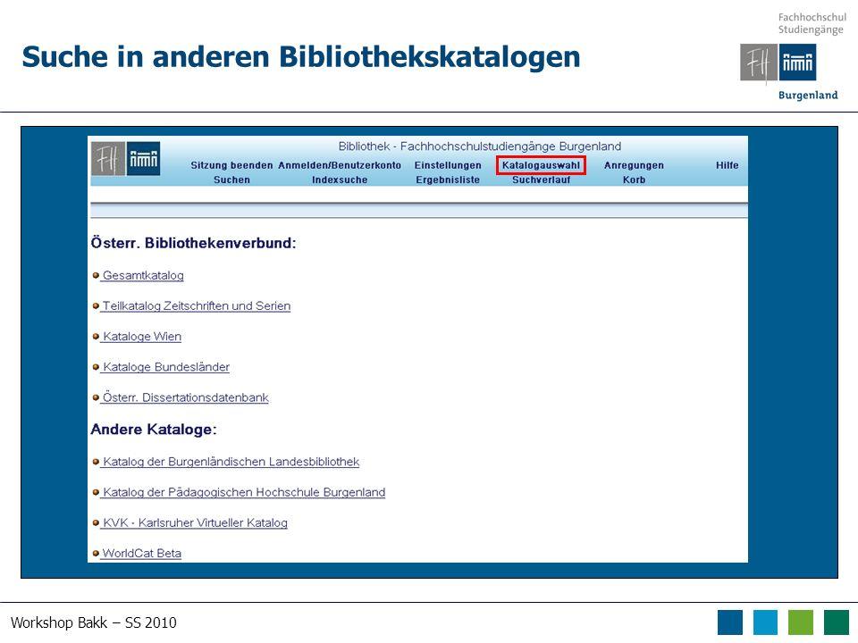 Workshop Bakk – SS 2010 Suche in anderen Bibliothekskatalogen