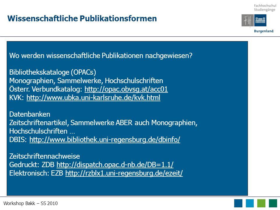 Workshop Bakk – SS 2010 Datenbanktypen Bibliographische Datenbanken Bibliographischer Nachweis von Zeitschriftenartikeln, Grauer Literatur etc.