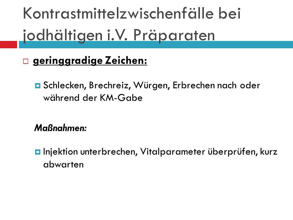 Kontrastmittelzwischenfälle Barimsulfat: bei Tieren ohne Lungenerkrankung normalerweise keine Folgeprobleme antibiotische Abdeckung möglich