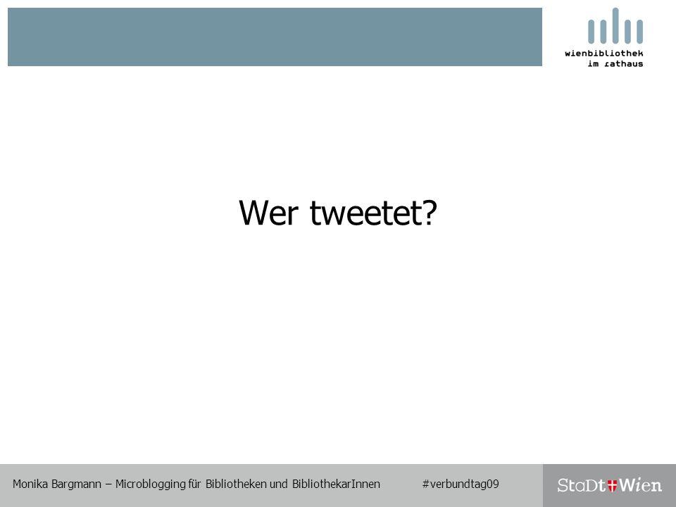 Wer tweetet? Monika Bargmann – Microblogging für Bibliotheken und BibliothekarInnen #verbundtag09