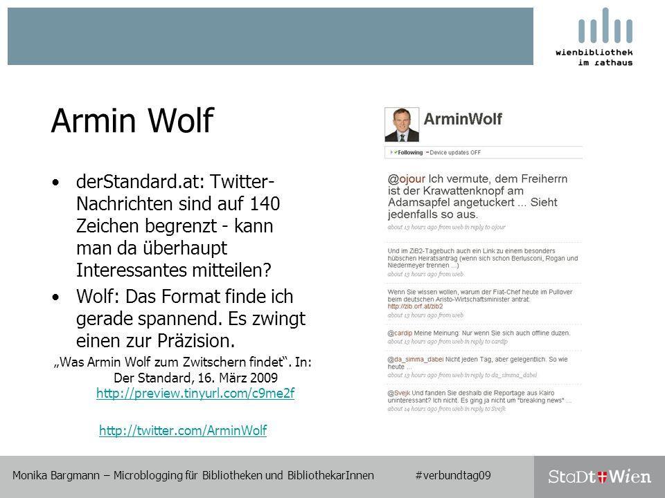 Armin Wolf derStandard.at: Twitter- Nachrichten sind auf 140 Zeichen begrenzt - kann man da überhaupt Interessantes mitteilen.