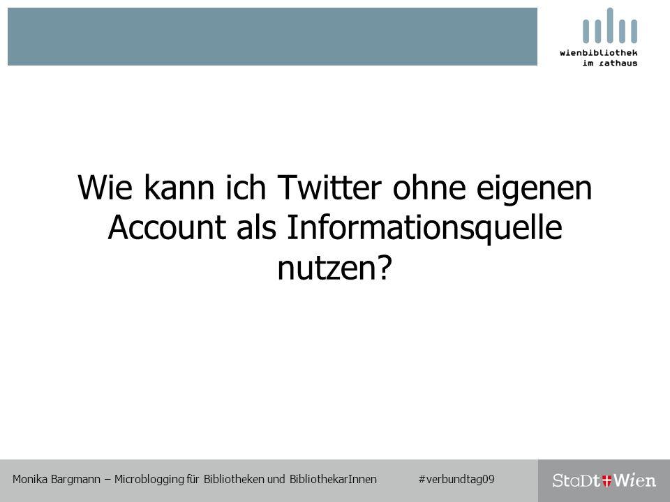 Wie kann ich Twitter ohne eigenen Account als Informationsquelle nutzen.