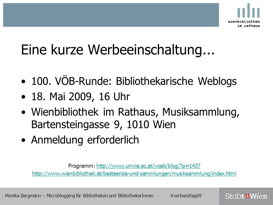 Eine kurze Werbeeinschaltung... 100. VÖB-Runde: Bibliothekarische Weblogs 18.