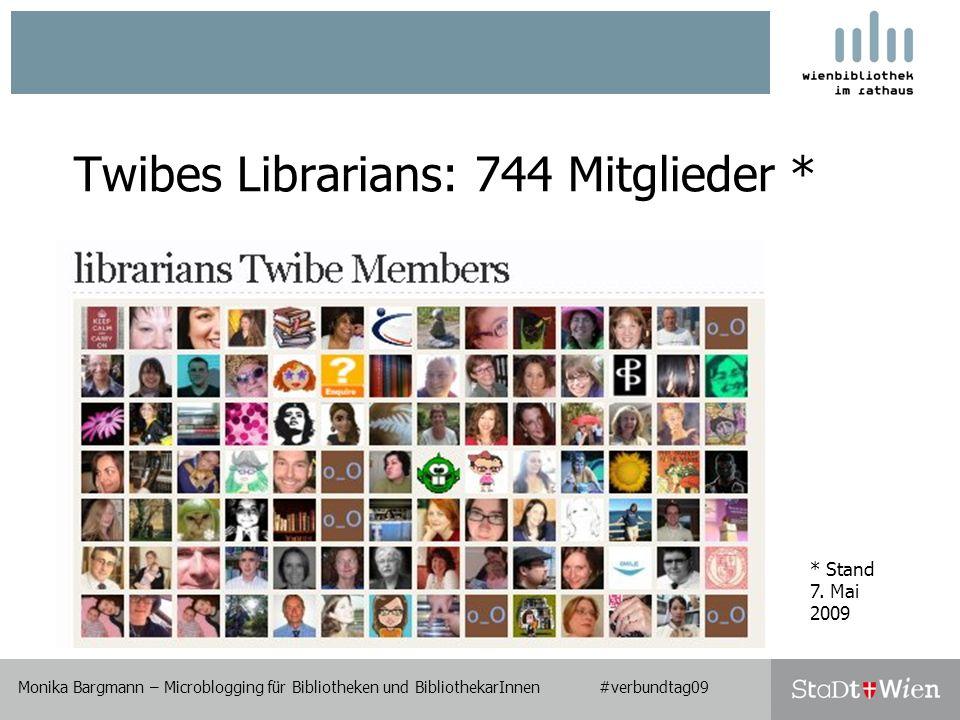 Twibes Librarians: 744 Mitglieder * Monika Bargmann – Microblogging für Bibliotheken und BibliothekarInnen #verbundtag09 * Stand 7.