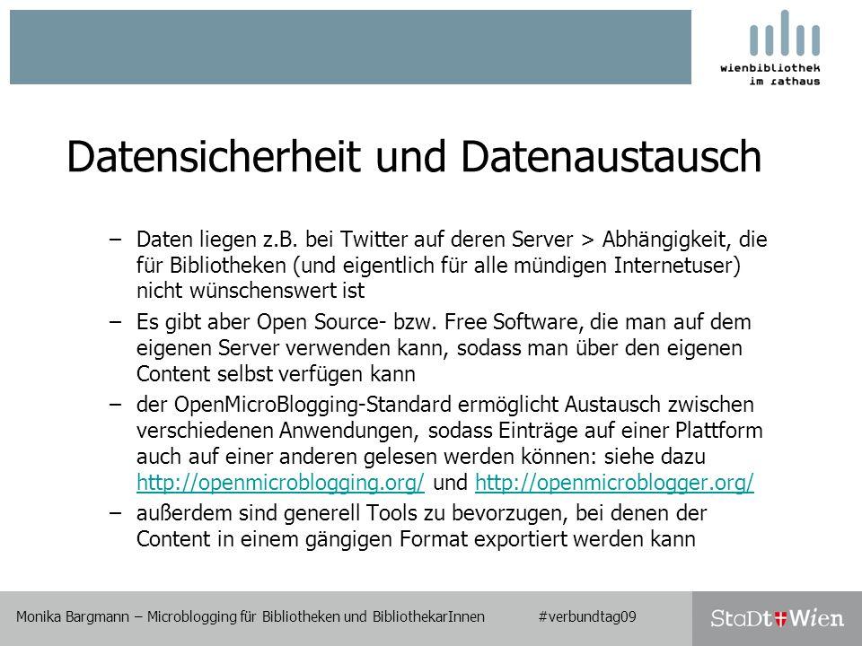 Monika Bargmann – Microblogging für Bibliotheken und BibliothekarInnen #verbundtag09 Datensicherheit und Datenaustausch –Daten liegen z.B.