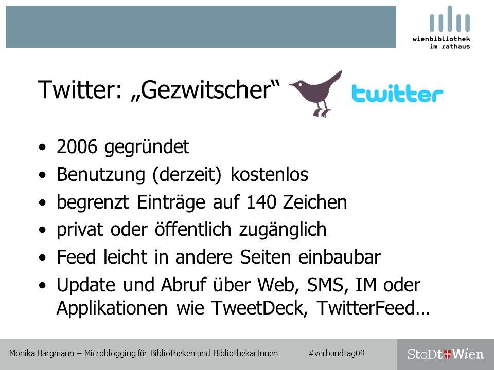 Monika Bargmann – Microblogging für Bibliotheken und BibliothekarInnen #verbundtag09 Wie findet man interessante Tweets oder ganze Twitter-Accounts.