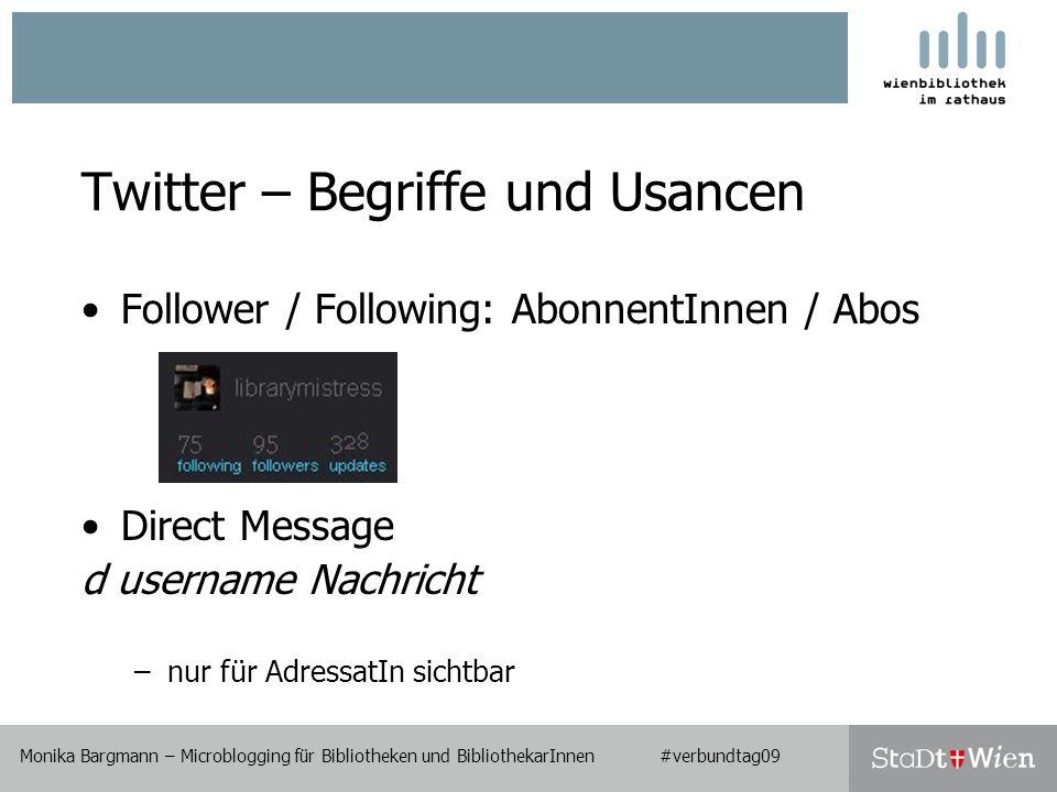 Twitter – Begriffe und Usancen Hashtag Beispiel: #verbundtag09 –zur Hervorhebung einzelner Begriffe.