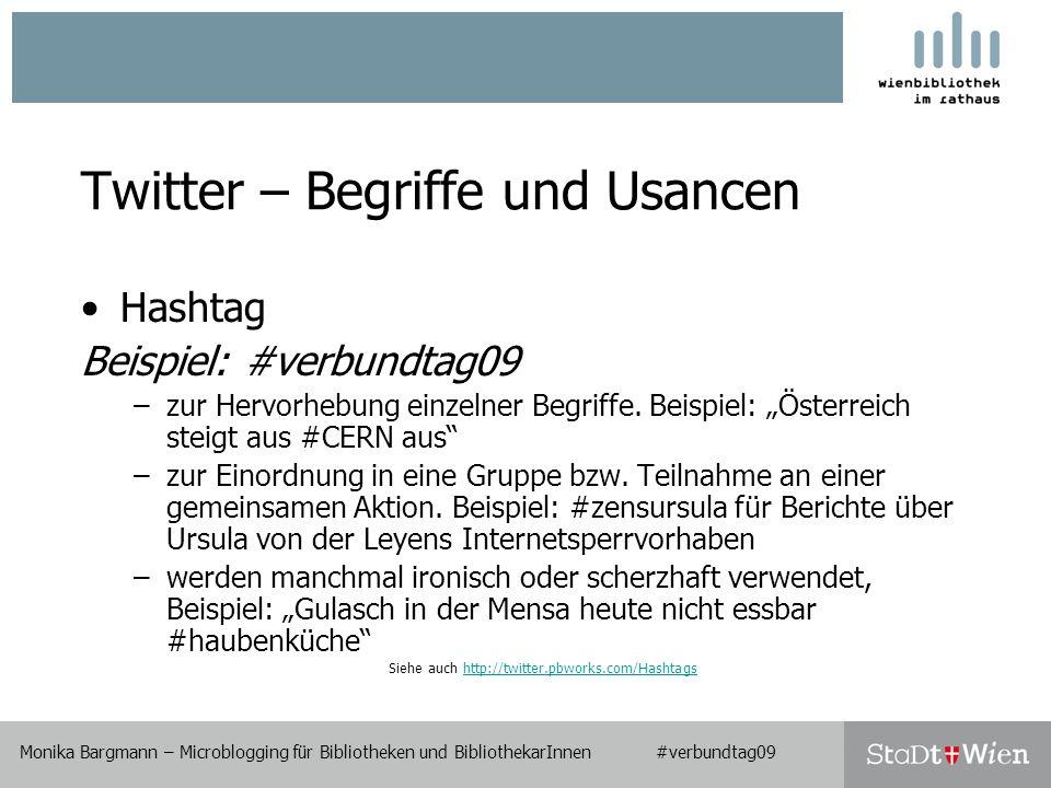 Twitter als Suchinstrument Monika Bargmann – Microblogging für Bibliotheken und BibliothekarInnen #verbundtag09 http://search.twitter.com/