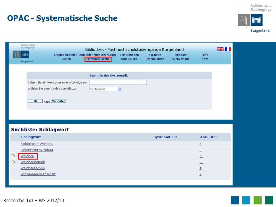 Recherche 1x1 – WS 2012/13 OPAC - Systematische Suche