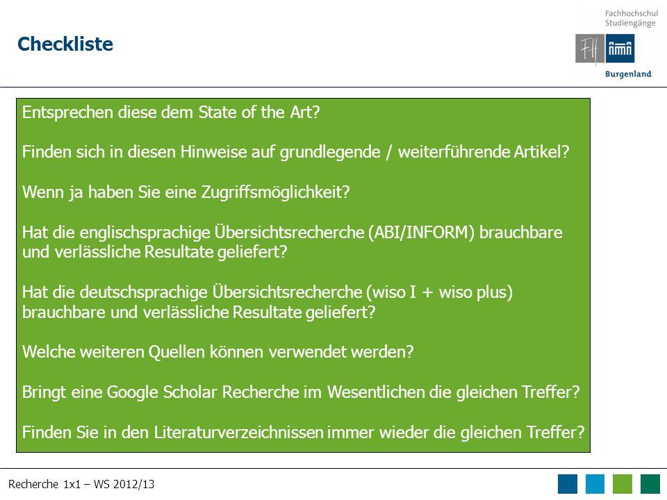 Recherche 1x1 – WS 2012/13 Checkliste Entsprechen diese dem State of the Art.