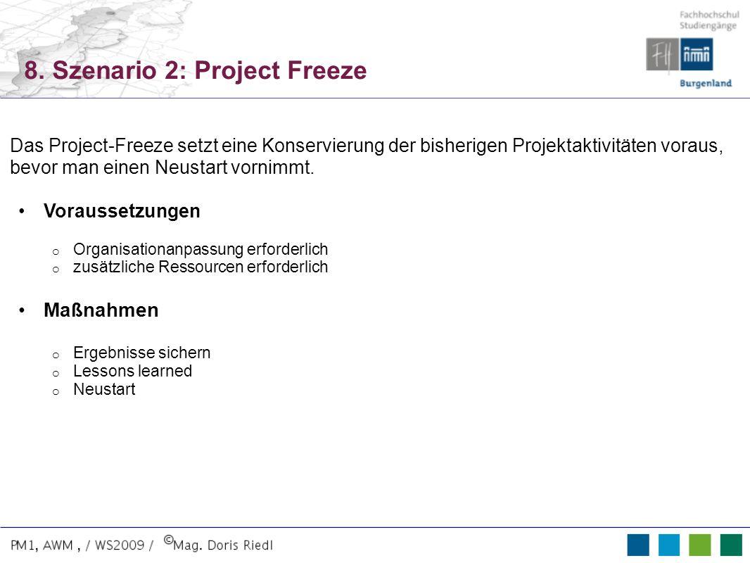 8. Szenario 2: Project Freeze Das Project-Freeze setzt eine Konservierung der bisherigen Projektaktivitäten voraus, bevor man einen Neustart vornimmt.