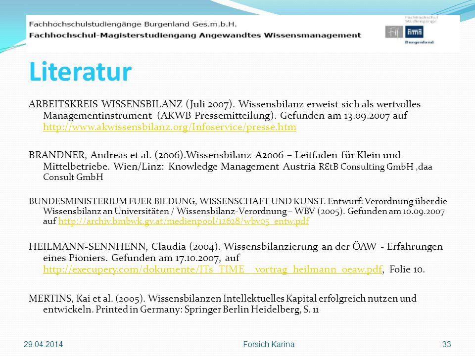 ARBEITSKREIS WISSENSBILANZ (Juli 2007). Wissensbilanz erweist sich als wertvolles Managementinstrument (AKWB Pressemitteilung). Gefunden am 13.09.2007