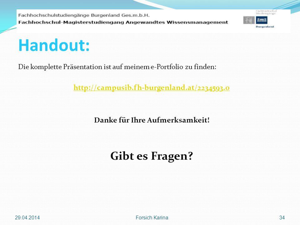 Die komplette Präsentation ist auf meinem e-Portfolio zu finden: http://campusib.fh-burgenland.at/2234593.0 Danke für Ihre Aufmerksamkeit! Gibt es Fra