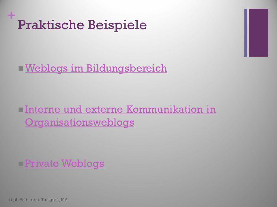 + Eigenes Lerntagebuch www.blogger.com Dipl.-Päd. Irene Tatzgern, MA