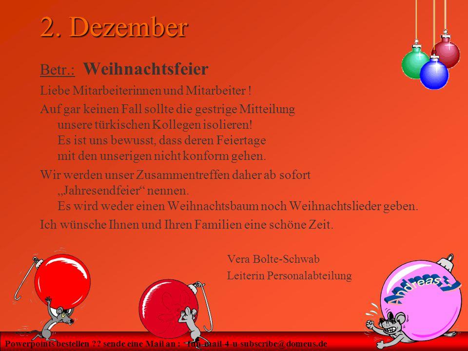 Powerpoints bestellen ?? sende eine Mail an : fun-mail-4-u-subscribe@domeus.de 2. Dezember Betr.: Weihnachtsfeier Liebe Mitarbeiterinnen und Mitarbeit