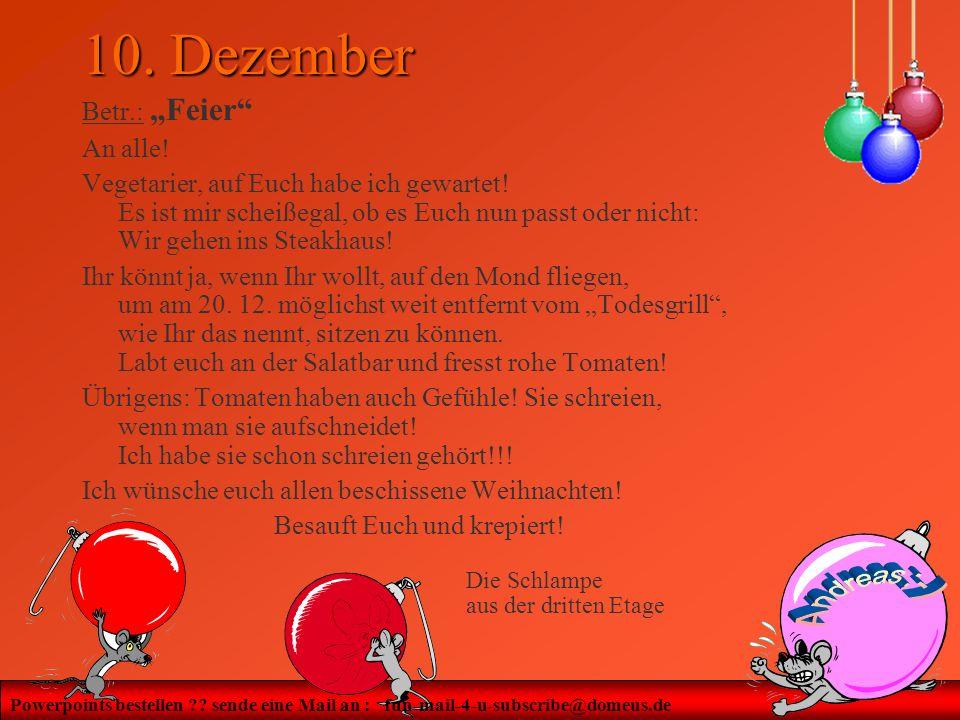 Powerpoints bestellen ?? sende eine Mail an : fun-mail-4-u-subscribe@domeus.de 10. Dezember Betr.: Feier An alle! Vegetarier, auf Euch habe ich gewart