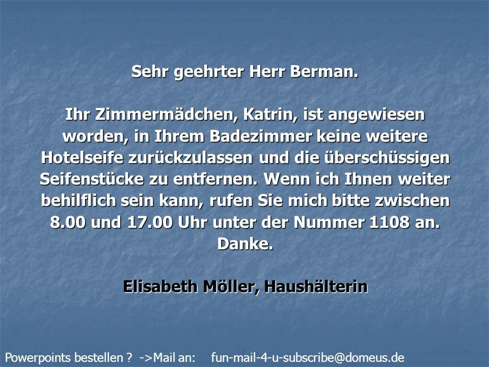 Powerpoints bestellen .->Mail an: fun-mail-4-u-subscribe@domeus.de Sehr geehrter Herr Kramer.