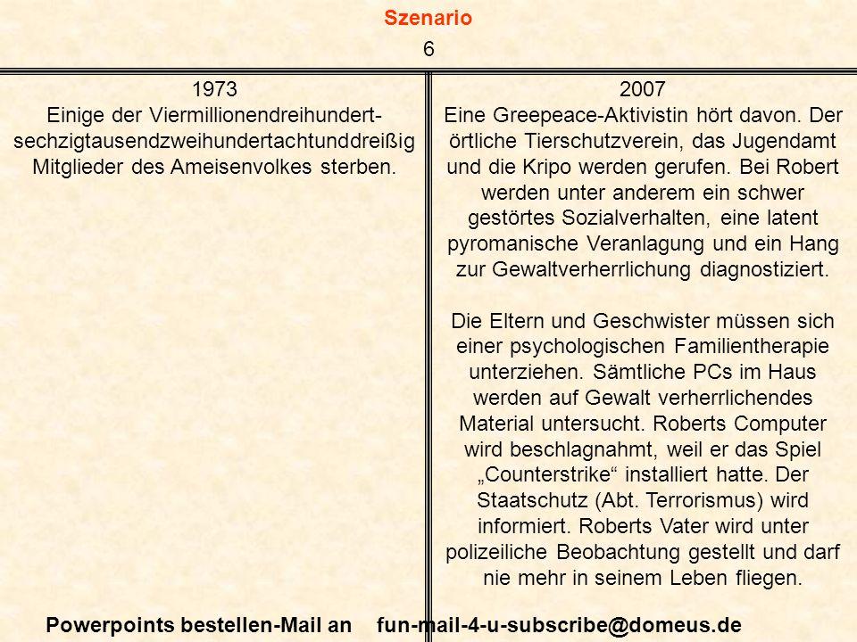 Szenario Powerpoints bestellen-Mail an fun-mail-4-u-subscribe@domeus.de 1973 Einige der Viermillionendreihundert- sechzigtausendzweihundertachtunddrei