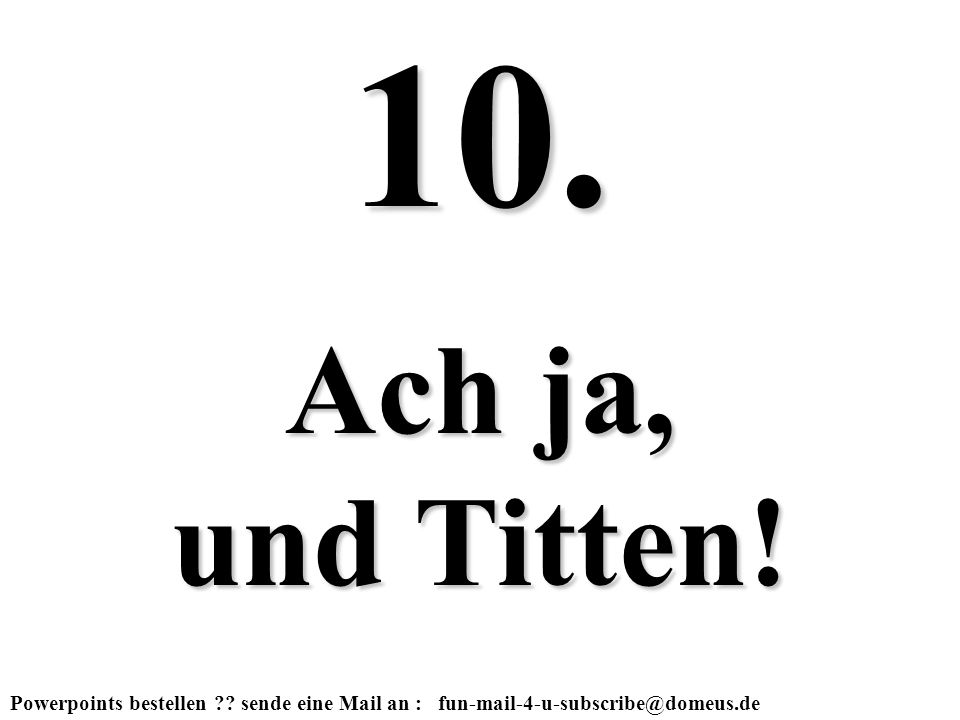 Ach ja, und Titten! 10.