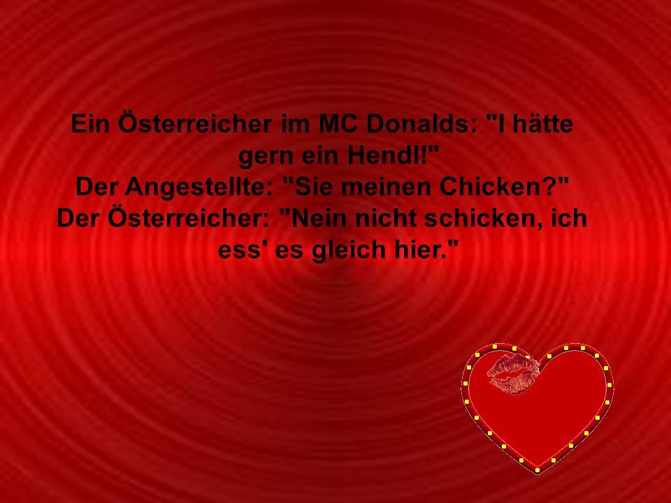 Powerpoints bestellen-Mail an fun-mail-4-u-subscribe@domeus.de Ein Österreicher im MC Donalds: